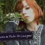 Indicação de Flickr: Pri Lovegood