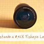 Testando a 0.42X Fisheye Lens