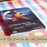 Livro: Os Diários da Luz Sublime